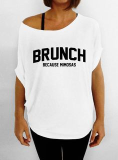 Brunch  Because Mimosas  White Slouchy Tee Tshirt by DentzDesign, $29.00