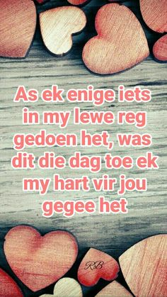 As ek enige iets in my lewe reg gedoen het, was dit die dag toe ek my hart vir jou gegee het Motivational Quotes For Life, Me Quotes, Funny Quotes, Inspirational Quotes, Qoutes About Love, Love Quotes For Him, Wedding Anniversary Quotes, Love Is Cartoon, Afrikaanse Quotes