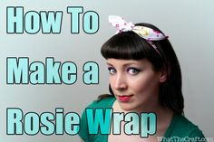 How To Make a Rosie Wrap Head Band – DIY Fashion Tutorial « DiY crafts, free sewing tutorials & kickass clothing patterns – WhatTheCraft.com...