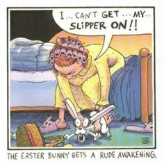 Easter humor - I had this up in my office once upon a time! Lol