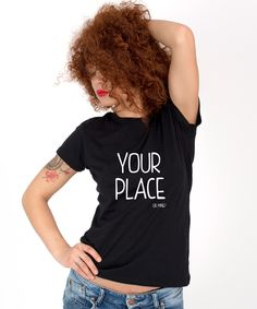 Tricoun dama - Your place or mine Mixed Emotions, Thing 1, Let It Be, Places, T Shirt, Smoking, Tops, Women, Fashion