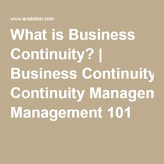 What is Business Continuity? | Business Continuity Management 101