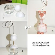 Cat memo holder - recicled parfume bottle, styrofoam ball, wire, wood stick, tissues, paper clay....