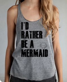Id rather be a MERMAID I'd Girls Ladies Heathered Tank Top Shirt silkscreen screenprint Alternative Apparel. $20.00, via Etsy.