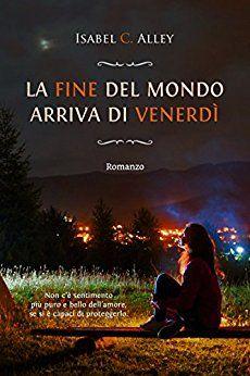 La fine del mondo arriva di venerdì di Isabel C. Alley feel the book