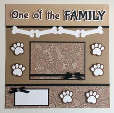 Premade 12x12 DOG - One of the FAMILY scrapbook page 1 - 4 1/4 x 6 1/4 photo mat Your 4 x 6 photo slide under the ribbon. Special Features: Ribbon, Layered, Jewels & 3D All items come from a smoke - free home! Thanks for looking! :)