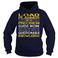 Load Planner We Do Precision Guess Work Knowledge T Shirts, Hoodie