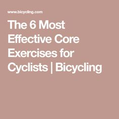 The 6 Most Effective Core Exercises for Cyclists | Bicycling