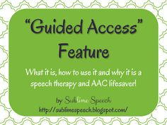 """Guided Access"" ~ What it is, how to use it and why it is a speech therapy and AAC lifesaver! On the @Melanie Bauer McMahon Speech Blog"