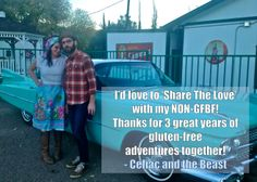 """I'd love to Share the Love with my non-GFBF! Thanks for 3 great years of gluten-free adventures together!"" - Erica of Celiac and the Beast  Read more Stories of Gratitude at www.CeliacCentral.org/Gratitude"