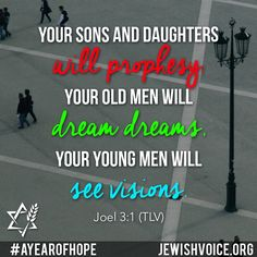 """""""So it will be afterward, I will pour out My Ruach on all flesh: your sons and daughters will prophesy, your old men will dream dreams, your young men will see visions. Daughters, Sons, Messianic Judaism, Dream Symbols, Scripture Of The Day, Young Men, Praise God, Listening To You, Good News"""