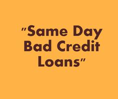 Same day bad credit loans are facilities arranged to individuals having a blemished credit score and want immediate extra money aid, then come and apply with this loans via online.