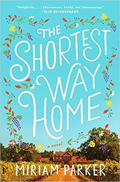 The Shortest Way Home: A Novel: Miriam Parker: 9781524741860: Amazon.com: Books