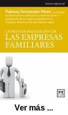 La profesionalización de las empresas familiares / Paloma Fernández Pérez (coordinadora) ; prólogo de Susanna Fellman. -- Madrid : LID Editorial Empresarial, 2013