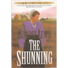 The Shunning - The Heritage of Lancaster County;  Book #1 of a trilogy. All 3 are spectacular.