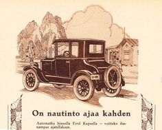 Ford Kupee, 1926 Vintage Ads, Vintage World Maps, Old Commercials, Old Ads, Cars And Motorcycles, Finland, Old School, Nostalgia, Old Things