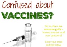Free nonsense guide, honest answer to all your questions! Modern Alternative Health vaccine guide