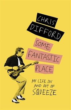 Published in Aug 2017, Chris Difford - Some Fantastic Place