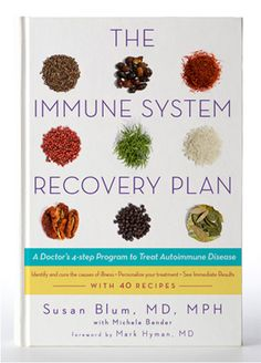 The Immune System Recovery Plan By Dr. Susan Blum: A Doctors 4-step Program To Treat Autoimmune Disease