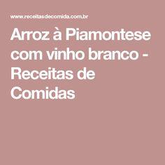 Arroz à Piamontese com vinho branco - Receitas de Comidas