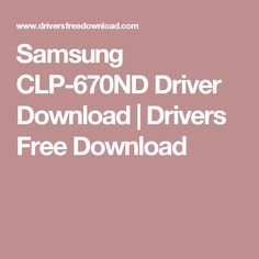 Samsung CLP-670ND Driver Download   Drivers Free Download