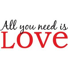 All You Need Is Love Wall Decal.