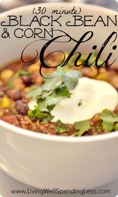 30 Minute Corn & Black Bean Chili Recipe-Holy cow this looks awesome!