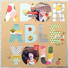 Adorable You by ashleyhorton010675 @2peasinabucket pea, letter, scrapbook layout