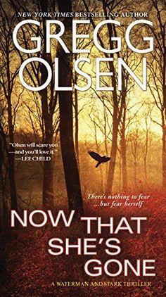 Now That She's Gone by Gregg Olsen