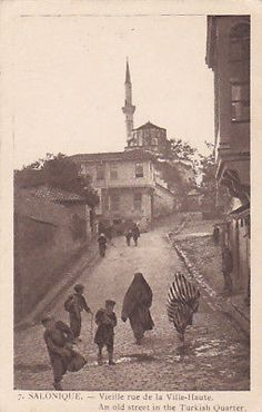 SALONIQUE-Vieille-rue-de-la-Ville-Haute-Turkey-00-10s Greek History, Thessaloniki, Historical Pictures, Macedonia, Greece, Europe, Island, Ghosts, City
