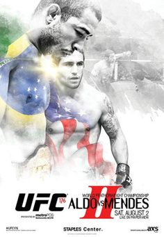 UFC 176 poster for the Aldo vs. Mendes PPV at the Staples Center Ufc Events, Ufc Fighters, Staples Center, Combat Sport, Mixed Martial Arts, Kickboxing, Muay Thai, Aldo, Mma