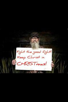 Duck Dynasty - Keep Christ in CHRISTmas!