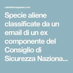 Specie aliene classificate da un email di un ex componente del Consiglio di Sicurezza Nazionale USA | OUBLIETTE MAGAZINE