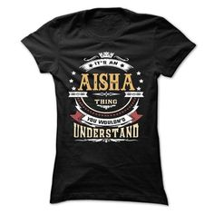 AISHA .Its an AISHA Thing You Wouldnt Understand - T Sh - #shirt #sweatshirt organization. TAKE IT => https://www.sunfrog.com/LifeStyle/AISHA-Its-an-AISHA-Thing-You-Wouldnt-Understand--T-Shirt-Hoodie-Hoodies-YearName-Birthday-65277888-Ladies.html?68278