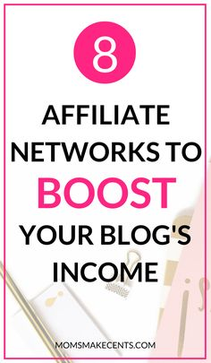Ready to make money from your blog? Here is a break down of my top 8 affiliate networks to join! - Eight Affiliate Networks To Boost Your Blog's Income