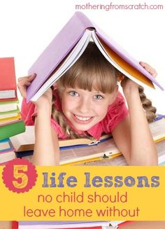 The world is sending our kids lots of dangerous messages. It's our job to give them some rock-solid principles to combat the lies guide them through life. This post gives five life lessons to instill in our children and practical ways we can make it happen!