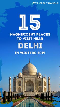 Check out these 10 amazing places to visit near Delhi in winters to take a break from the hustle-bustle of life in the metro & have great weekends North India, Weekend Breaks, Bustle, Amazing Places, Cool Places To Visit, The Good Place, Taj Mahal, Check, Life
