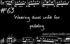 i hate this. i am glad i don't wear shoes when i play but i did when i took lessons. Morgan's piano was beautiful but its just easier for me when i can use my toes..