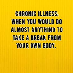 But it's life so I just have to deal. Chronic Migraines, Chronic Fatigue, Chronic Pain, Chronic Illness Quotes, Crohns Disease Quotes, Guillain Barre, Autoimmune Disease, Crohn's Disease, Kidney Disease