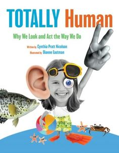 Totally Human: Why We Look and Act the Way We Do.  A fun, fascinating book about why humans do the things they do.  Great for a child with lots of curiosity who is always asking Why? Why do we laugh? Why do we like music? All those answers and more can be found between the pages of this book. The graphics are quirky and eye-catching. Great for kids 3rd grade and up.