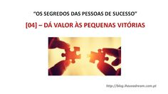 [NOVA PUBLICAÇÃO] - Gostas mais de PEQUENAS ou GRANDES VITÓRIAS ? check this out: http://www.slideshare.net/miguel-duarte/da-valor-as-pequenas-vitorias #PequenasVitorias #DaValorAsTuasPequenasVitorias #puzzle #confianca #motivacao #objetivos #miguelduarte #ihaveadream #InternetMarketer
