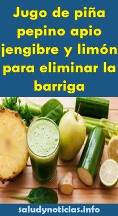 Jugo de piña pepino apio jengibre y limón para eliminar la barriga - SALUD & NOTICIAS