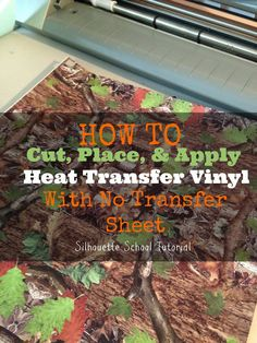 Cutting and Transferring HTV With No Transfer Sheet (Silhouette Tutorial) ~ Silhouette School