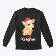 Funny Christmas Shirts, Christmas Humor, Corgi Gifts, Shirt Quotes, T Shirts With Sayings, Customer Support, Funny Tshirts, Just For You, Merry
