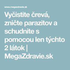 Vyčistite črevá, zničte parazitov a schudnite s pomocou len týchto 2 látok | MegaZdravie.sk