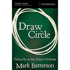 Draw The Circle Study Guide Taking 40 Day Prayer Challenge