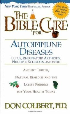 The Bible Cure for Autoimmune Diseases: Ancient Truths, Natural Remedies and the Latest Findings for Your Health Today (New Bible Cure (Siloam)):Amazon:Books