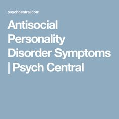 Antisocial Personality Disorder Symptoms | Psych Central