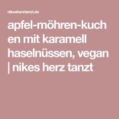 apfel-möhren-kuchen mit karamell haselnüssen, vegan | nikes herz tanzt