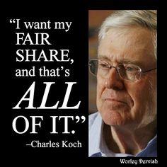 Yep. Charles Koch really said it. Source: Billionaires and Ballot Bandits, by Greg Palast: http://www.gregpalast.com/ballotbandits/